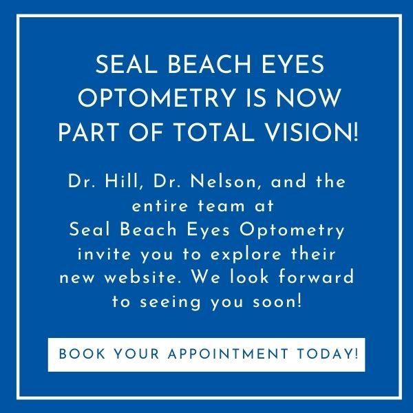 Seal Beach Eyes Optometry is now part of Total Vision
